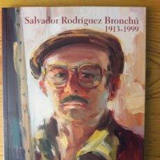 Art: SALVADOR RODRIGUEZ BRONCHU. MIRADA A UNA MIRADA. POR ANTONIO M. HERRERA. PINTOR DE VALENCIA. Lote 172881550