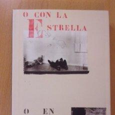 Arte: O CON LA ESTRELLA O EN LA CUEVA / 2012. PABLO SERRANO. ZARAGOZA. Lote 173139125