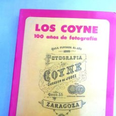 Arte: FOTOLIBRO - LOS COYNE - 100 AÑOS DE FOTOGRAFIA EN ZARAGOZA. Lote 173304575