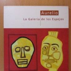 Arte: AURELIO. LA GALERÍA DE LOS ESPEJOS / SAN ESTEBAN. 1999. Lote 173388075
