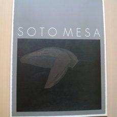 Arte: FRANCISCO SOTO MESA · ÚLTIMA OBRA. TEXTO LUIS CANELO. GALERÍA EDURNE 1995. Lote 173424238