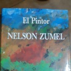 Arte: ELL PINTOR NELSON ZUMEL. EDITADO POR JOSÉ N. GONZALEZ .MADRID 1993. Lote 173725512