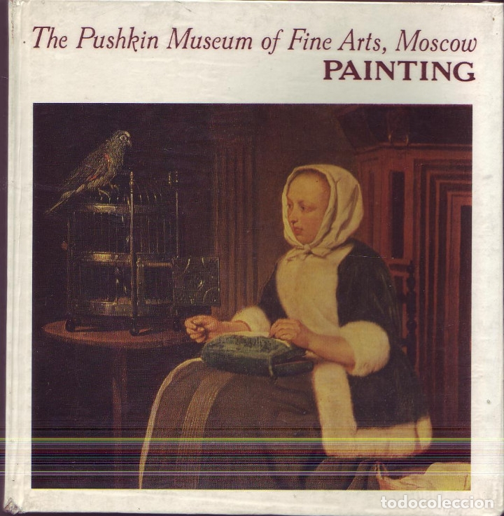 THE PUSHKIN MUSEUM OF FINE ARTS MOSCOW. PAINTING. INTRODUCTION BY IRINA ANTONOVA. (Arte - Catálogos)