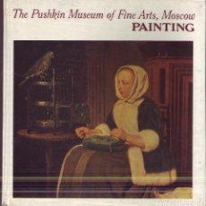 Arte: THE PUSHKIN MUSEUM OF FINE ARTS MOSCOW. PAINTING. INTRODUCTION BY IRINA ANTONOVA.. Lote 174020200