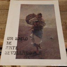 Arte: UN SIGLO DE ARTE SEVILLANO EXPOSICION CONMEMORATIVA INAUGURACION CASA LA CULTURA DOS HERMANAS 1987. Lote 174306387