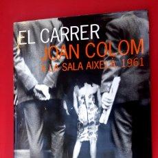 Arte: EL CARRER - JOAN COLOM - 1999 MUSEU D'ART DE CATALUNYA. Lote 175957842