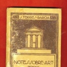 Arte: TORRES GARCIA - NOTES SOBRE ART - 1913. Lote 176301587