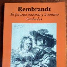 Arte: REMBRANDT. EL PAISAJE NATURAL Y HUMANO. GRABADOS.LA CAIXA 1999. Lote 177339348
