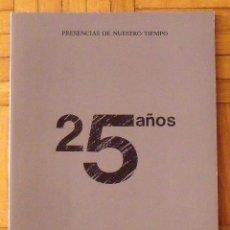 Arte: CATÁLOGO 25 AÑOS GALERÍA RENÉ METRAS. PRESENCIAS DE NUESTRO TIEMPO. 1987. 80 PÁGINAS. NUMERADO 1325.. Lote 177601345