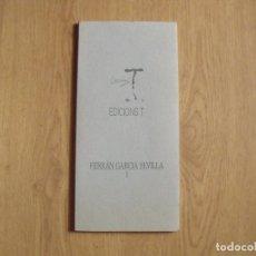 Arte: FERRAN GARCÍA SEVILLA. EDICIONS T. Nº1. BARCELONA. 1991. ILUSTRADO. 28 PÁGINAS. 30X14 CM.. Lote 177638052
