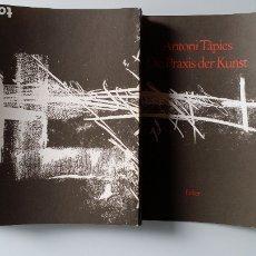 Arte: ANTONI TAPIES, LA PRÁCTICA DEL ARTE, LIBRO FIRMADO A MANO POR TAPIES. Lote 177671069