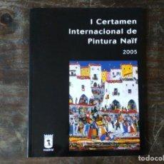 Arte: I CERTAMEN INTERNACIONAL DE PINTURA NAÏF MADRID 2005 ALCALDE GALLARDÓN. Lote 177697387