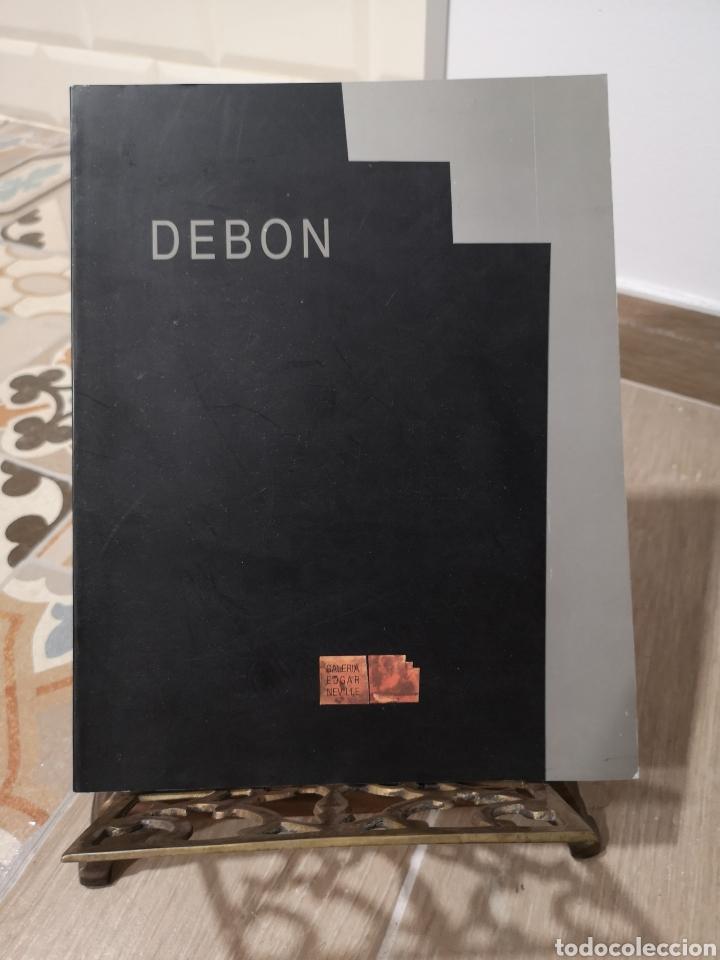 ANTONIO DEBON, PINTURAS, GALERIA EDGAR NEVILLE, FIRMADO Y DEDICADO (Arte - Catálogos)