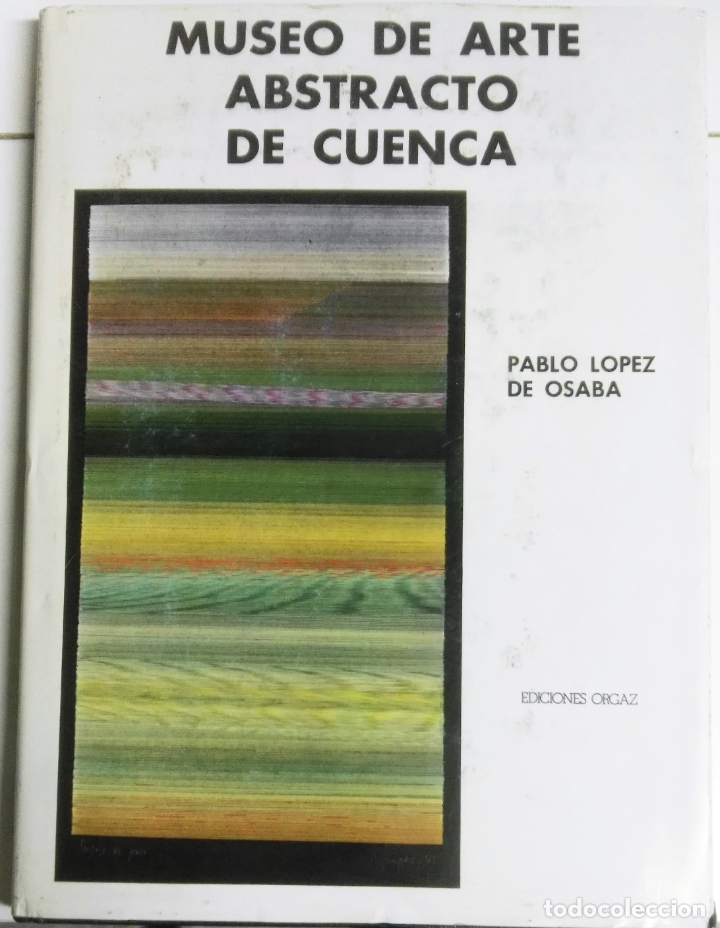 PABLO LÓPEZ DE OSABA, MUSEO DE ARTE ABSTRACTO DE CUENCA, ORGAZ, 1980 (Arte - Catálogos)