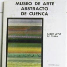 Arte: PABLO LÓPEZ DE OSABA, MUSEO DE ARTE ABSTRACTO DE CUENCA, ORGAZ, 1980. Lote 177942648