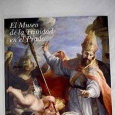 Arte: EL MUSEO DE LA TRINIDAD EN EL PRADO. OBRA NUEVA. PRECINTADA. / JOSÉ ÁLVAREZ LOPERA. Lote 126047915