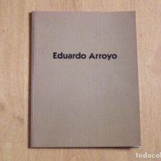 Arte: EDUARDO ARROYO. SALANDER-O'REILLY GALLERIES. NEW YORK. 2000. ILUSTRADO. 36 PÁGINAS. 20X26 CM.. Lote 178094949