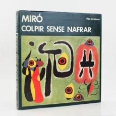 Arte: MIRÓ COLPIR SENSE NAFRAR, PERE GIMFERRER, EDICIONS POLÍGRAFA, 1978, BARCELONA. 28X26,5CM. Lote 178182991