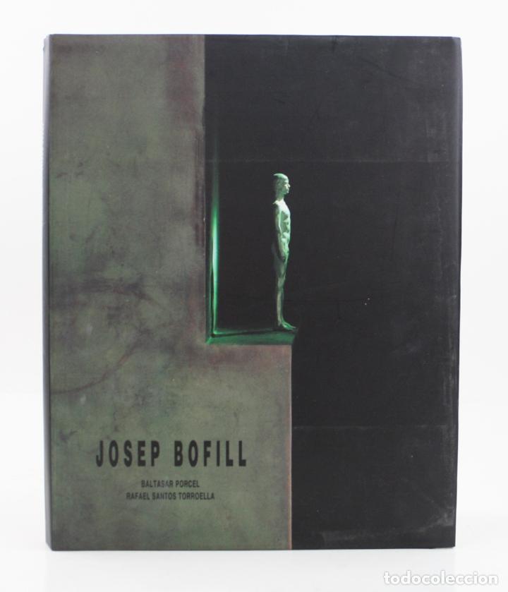 JOSEP BOFILL, BALTASAR PORCEL, RAFAEL SANTOS TORROELLA, 1991, ART FOUNDATION, BARCELONA. 31X24,5CM (Arte - Catálogos)