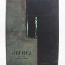 Arte: JOSEP BOFILL, BALTASAR PORCEL, RAFAEL SANTOS TORROELLA, 1991, ART FOUNDATION, BARCELONA. 31X24,5CM. Lote 178184935
