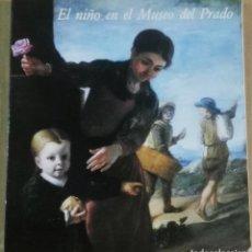 Arte: EL NIÑO EN EL MUSEO DEL PRADO, MINISTERIO DE CULTURA, 1983. Lote 178277827
