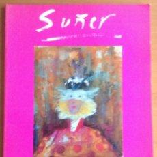 Arte: SUÑER. EFFICIES - GÉNESIS, GALERIA D´ART 1991 JAUME SOCIAS PALAU. Lote 178373433