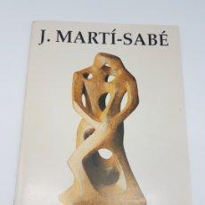 Arte: CATÁLEG ESCULTURES MARTÍ-SABÉ ( 1943-1992 ) SANTA COLOMA DE FARNES. Lote 178556547