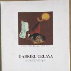 Arte: GABRIEL CELAYA, POESÍA VISUAL, OBRA POÉTICA 1928-1935, GALERÍA COLÓN XVI, BILBAO 2000. Lote 178889440