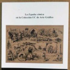 Arte: LA ESPAÑA CÓMICA EN LA COLECCIÓN UC DE ARTE GRÁFICO, UNIVERSIDAD DE CANTABRIA, . Lote 178889915