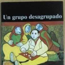 Arte: UN GRUPO DESAGRUPADO. CATÁLOGO. FUNDACIÓN CAJA VITAL, 2003, MADRID, 2003. Lote 178893831