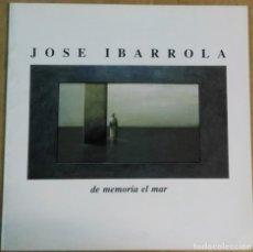 Arte: JOSÉ IBARROLA, DE MEMORIA EL MAR, CATÁLOGO DE LA GALERÍA ARITZA, 2000. Lote 178894062