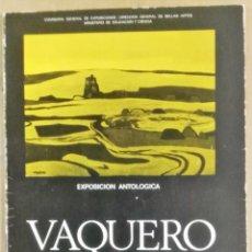 Arte: VAQUERO. EXPOSICIÓN ANTOLÓGICA, MUSEO DE ARTE CONTEMPORÁNEO, 1972, . Lote 178897838