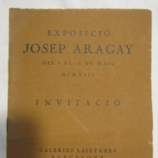Arte: CATÁLOGO EXPOSICIÓ JOSEP ARAGAY. MAYO 1924, GALERIES LAIETANES. ALTÉS IMPRESOR. 17 X 13,5 CM. Lote 179084635