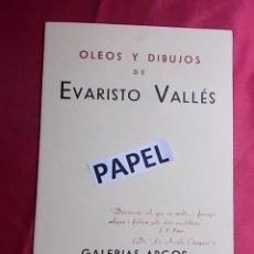 Arte: EVARISTO VALLES. OLEOS Y DIBUJOS. GALERIAS ARGOS AÑO 1949. Lote 179118038