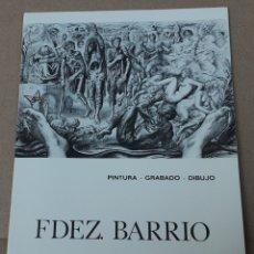 Arte: FERNÁNDEZ BARRIO CATÁLOGO PINTURA.GRABADO.DIBUJO EXPOSICIÓN EN VALENCIA 1980. Lote 179185048