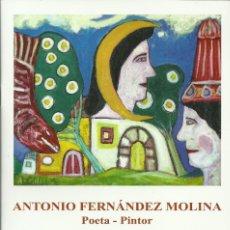 Arte: ANTONIO FERNANDEZ MOLINA. LOTE VARIADO DE LIBROS, FOLLETOS,PAPELES Y CATÁLOGOS ( VER DESCRIPCIÓN ). Lote 194637335