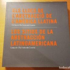 Arte: ELS LLOCS DE L'ABSTRACCIÓ DE L'AMÈRICA LATINA (COL.LECCIÓ ELLA FONTANALS - CISNEROS). Lote 179962141
