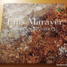 Arte: LUIS MARAVER. OBRES 1985 - 2003 (CASAL SOLLERIC, PALMA DE MALLORCA. ABRIL - MAIG 2003). Lote 180179520