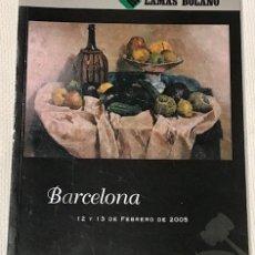 Arte: LAMAS BOLAÑO. SUBASTA BARCELONA 12 Y 13 FEBRERO 2005. 4° ( 27 X 21 CM). 170 P., 840 LOTES.. Lote 180272676
