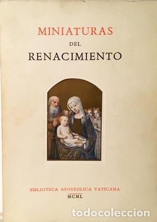 Arte: Miniaturas del Renacimiento. (5º Centenario de la Biblioteca Vaticana) Exposición. Catálogo - Foto 2 - 180348962