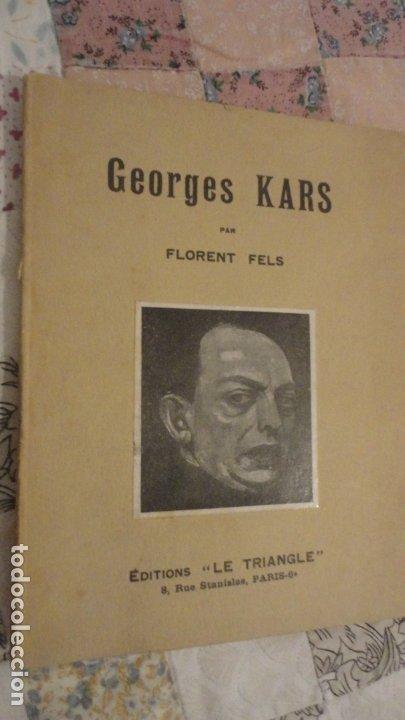 GEORGES KARS PAR FLORENT FELS. EDITIONS LE TRIANGLE.PARIS. (Arte - Catálogos)