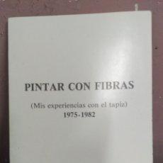 Arte: ANA PEREZ RUIZ (MIS EXPERIENCIAS CON EL TAPIZ) 1975-1982, ESCUELA DE ARTES Y OFICIOS ZGZ. 1982. Lote 180481465