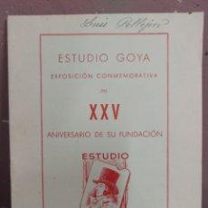Arte: ESTUDIO GOYA - EXPOSICION CONMEMORATIVA DEL XXV ANIVERSARIO DE SU FUNDACION. ZARAGOZA 1956. Lote 180488307