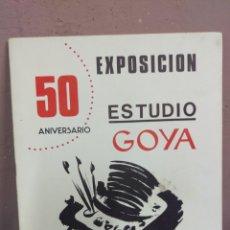 Arte: ESTUDIO GOYA - EXPOSICION 50 ANIVERSARIO PALACIO DE LA LONJA - ZARAGOZA 1981. Lote 180490112