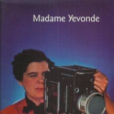 Arte: MADAME YEVONDE, BE ORIGINAL OR DIE. THE BRITISH COUNCIL, LONDON 1998, 98 PÁG.TAPA DURA. Lote 180902701