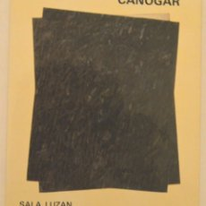 Arte: CANOGAR - SALA LUZÁN - ZARAGOZA 1980 - CON DÍPTICO. Lote 180910951
