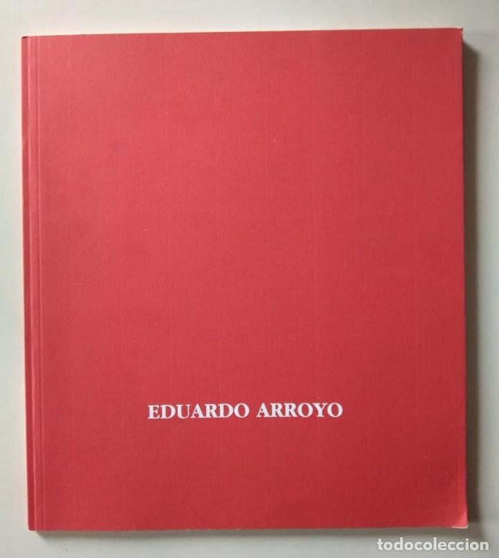 EDUARDO ARROYO. GAMARRA Y GARRIGUES ENERO-FEBRERO 1992. TEXTO DE JULIÁN RÍOS (Arte - Catálogos)