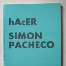 Arte: SIMÓN PACHECO: HACER. GALERÍA VÍCTOR MARTÍN. Lote 182013665