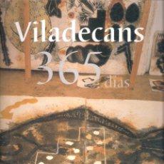 Arte: VILADECANS JOAN PERE. 365 DIAS. CENTRO CULTURAL CONDE DUQUE. MADRID. 2000. Lote 182164193
