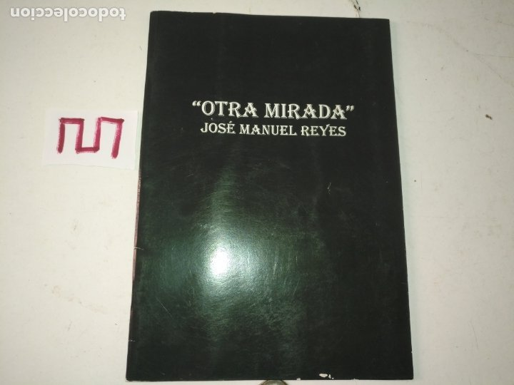 CATALOGO DE ARTE . OTRA MIRADA . JOSE MANUEL REYES (Arte - Catálogos)